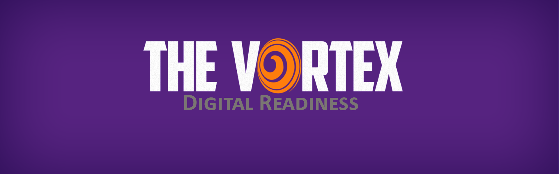 The Vortex - Digital readiness